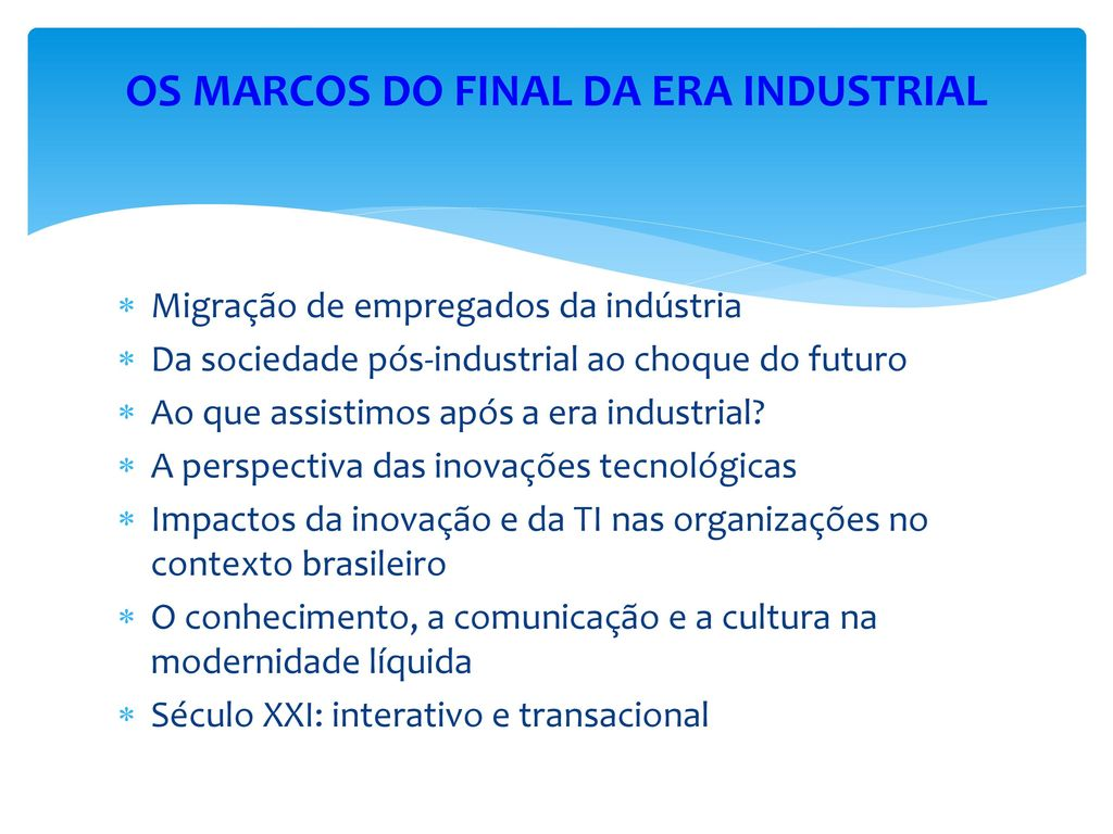OS MARCOS DO FINAL DA ERA INDUSTRIAL