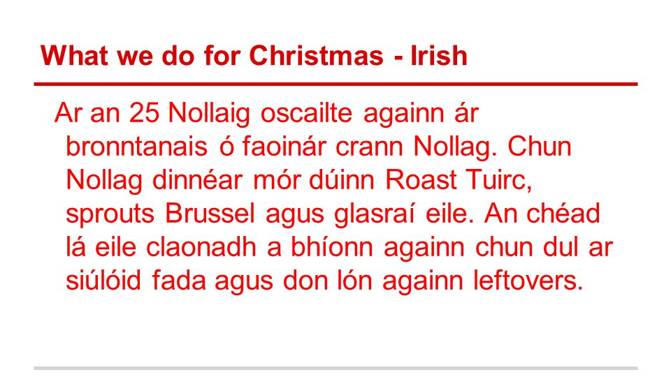 What we do for Christmas - Irish