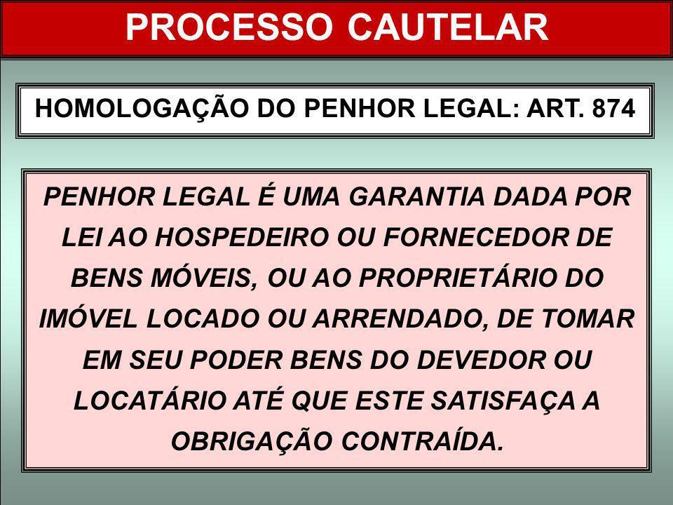 HOMOLOGAÇÃO DO PENHOR LEGAL: ART. 874