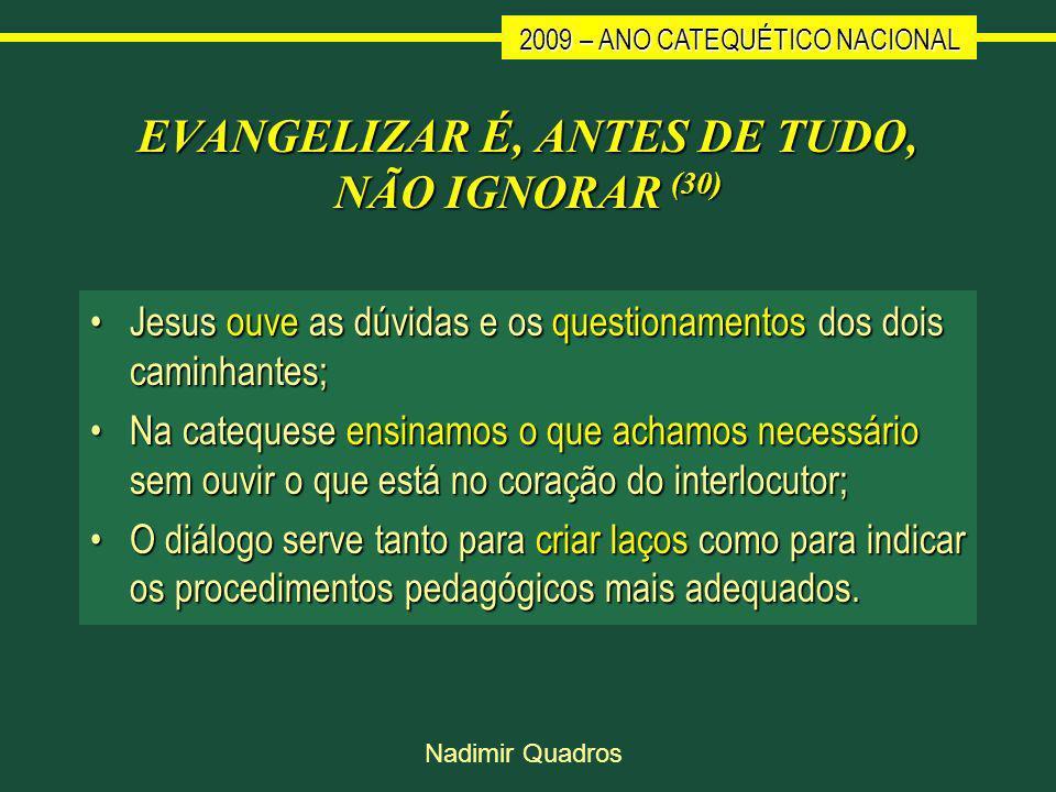 EVANGELIZAR É, ANTES DE TUDO, NÃO IGNORAR (30)