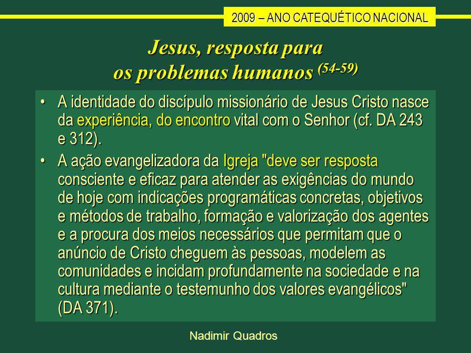 Jesus, resposta para os problemas humanos (54-59)