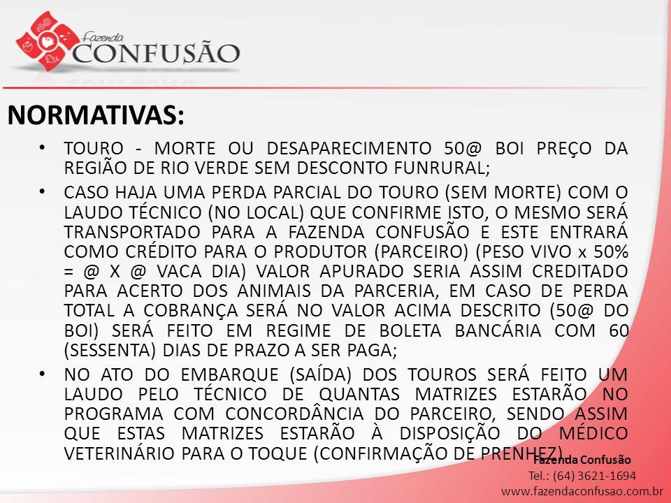 NORMATIVAS: TOURO - MORTE OU DESAPARECIMENTO 50@ BOI PREÇO DA REGIÃO DE RIO VERDE SEM DESCONTO FUNRURAL;