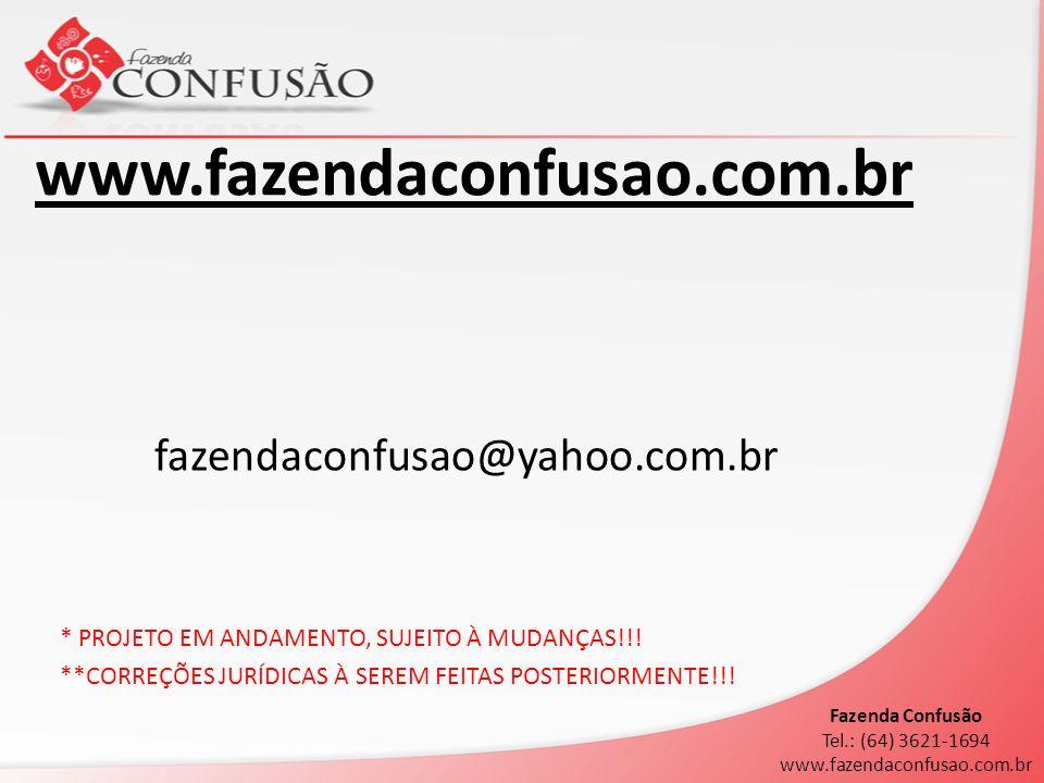 www.fazendaconfusao.com.br fazendaconfusao@yahoo.com.br