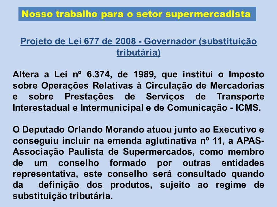 Projeto de Lei 677 de 2008 - Governador (substituição tributária)