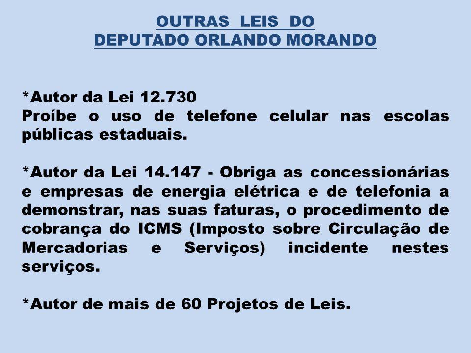 DEPUTADO ORLANDO MORANDO