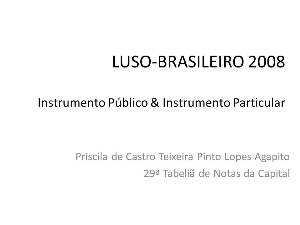 LUSO-BRASILEIRO 2008 Instrumento Público & Instrumento Particular