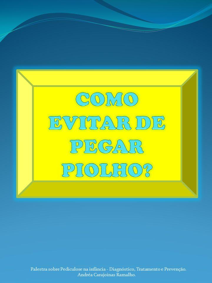 COMO EVITAR DE PEGAR PIOLHO