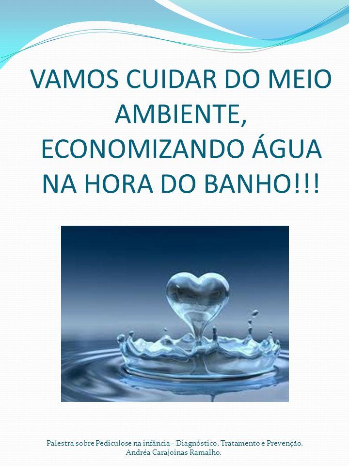 VAMOS CUIDAR DO MEIO AMBIENTE, ECONOMIZANDO ÁGUA NA HORA DO BANHO!!!