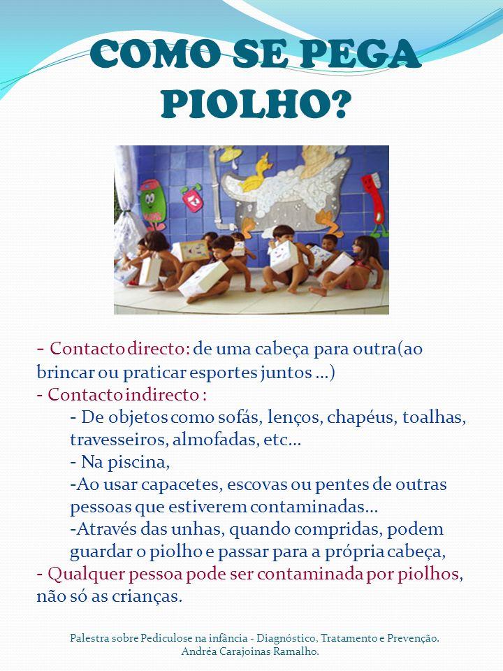 COMO SE PEGA PIOLHO - Contacto directo: de uma cabeça para outra(ao brincar ou praticar esportes juntos …)