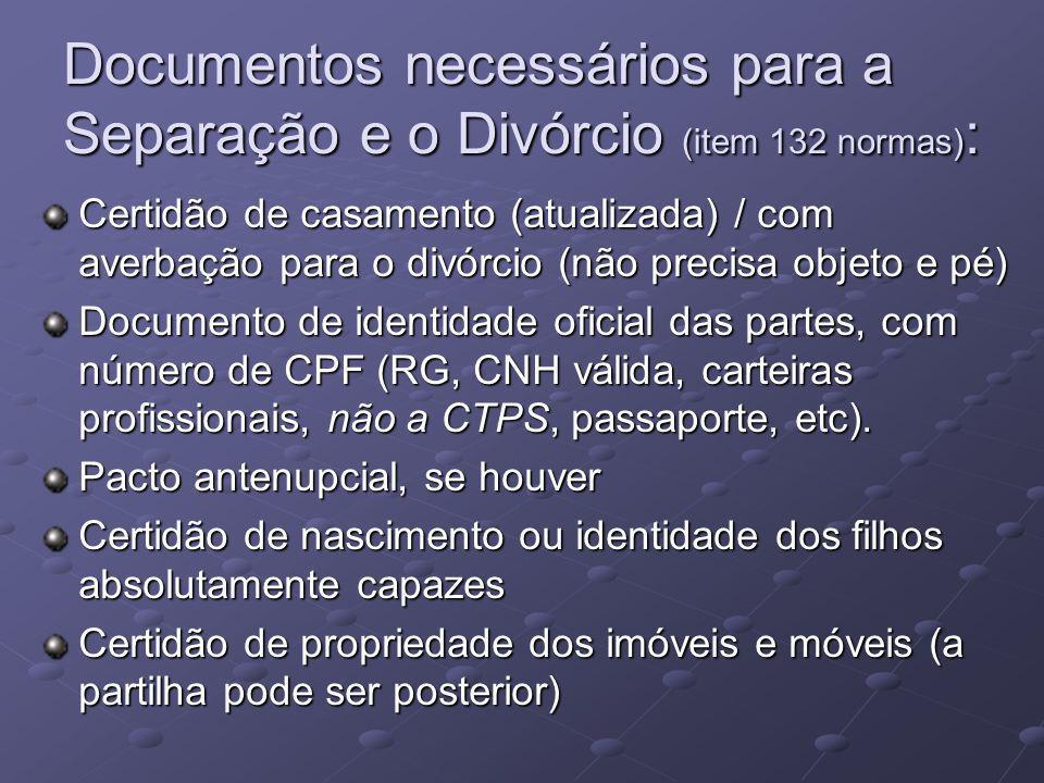Documentos necessários para a Separação e o Divórcio (item 132 normas):