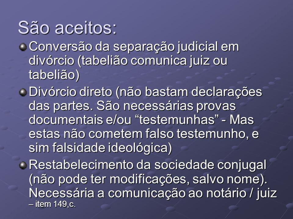 São aceitos: Conversão da separação judicial em divórcio (tabelião comunica juiz ou tabelião)