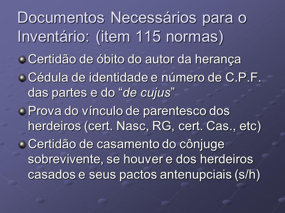 Documentos Necessários para o Inventário: (item 115 normas)