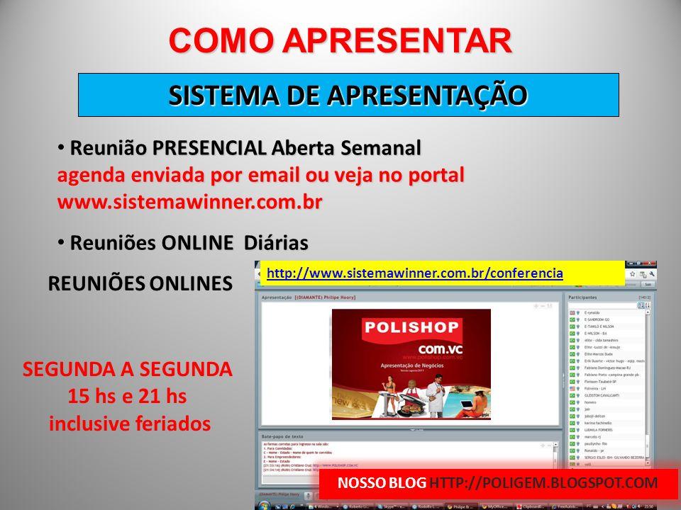 SISTEMA DE APRESENTAÇÃO NOSSO BLOG HTTP://POLIGEM.BLOGSPOT.COM