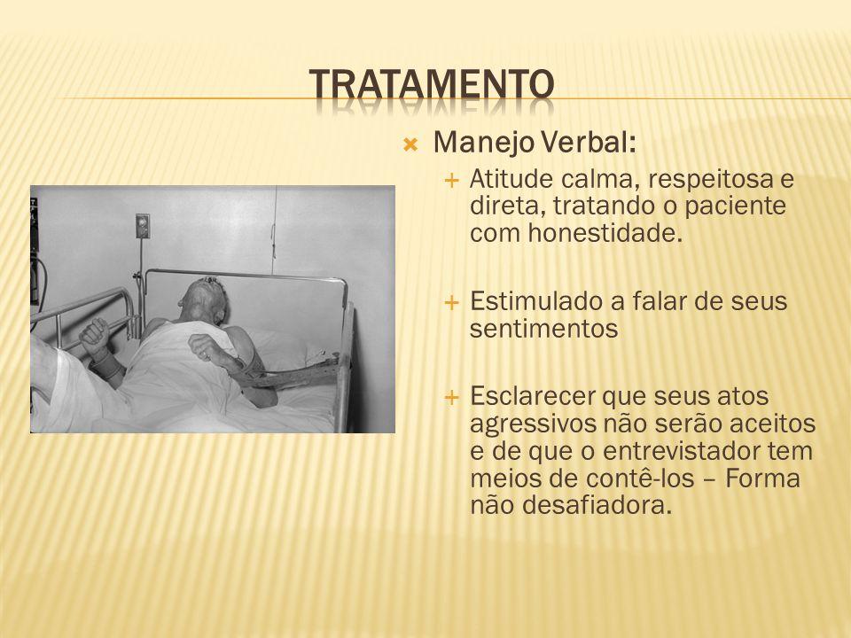 TRATAMENTO Manejo Verbal: