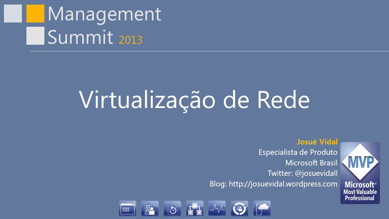 Virtualização de Rede Josué Vidal Especialista de Produto
