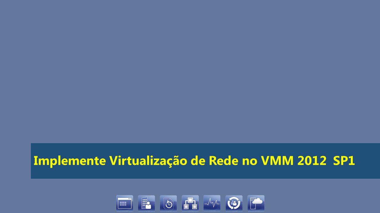 Implemente Virtualização de Rede no VMM 2012 SP1