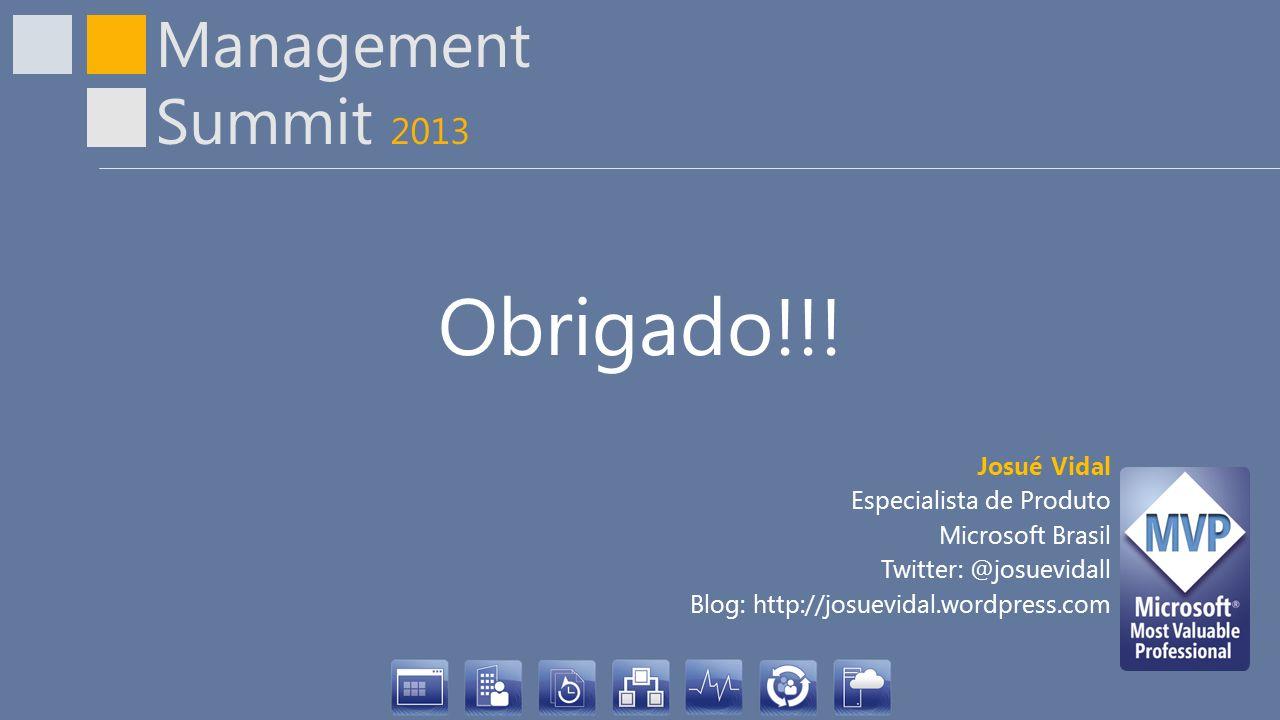 Obrigado!!! Josué Vidal Especialista de Produto Microsoft Brasil