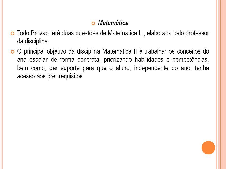 Matemática Todo Provão terá duas questões de Matemática II , elaborada pelo professor da disciplina.