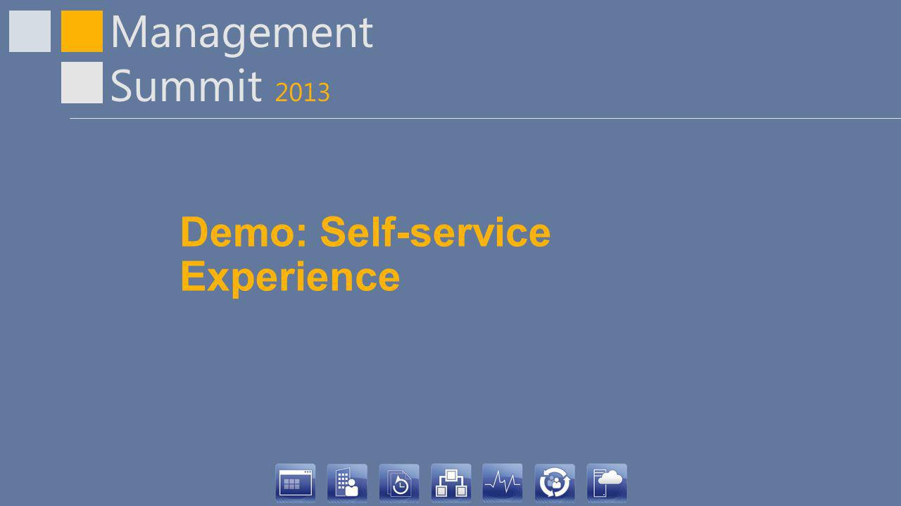 Demo: Self-service Experience