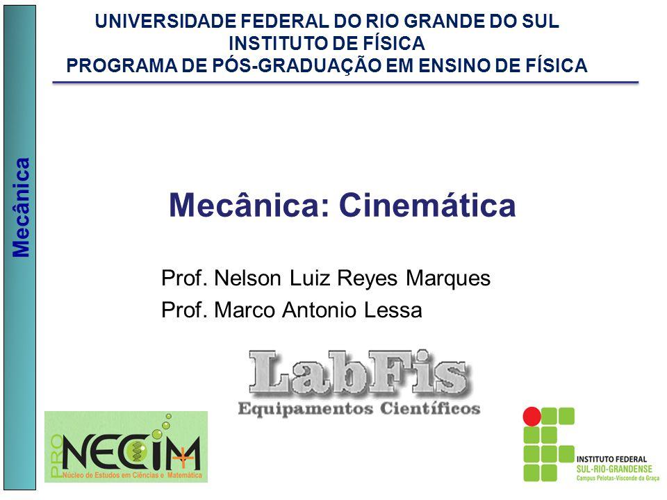 Mecânica: Cinemática Prof. Nelson Luiz Reyes Marques