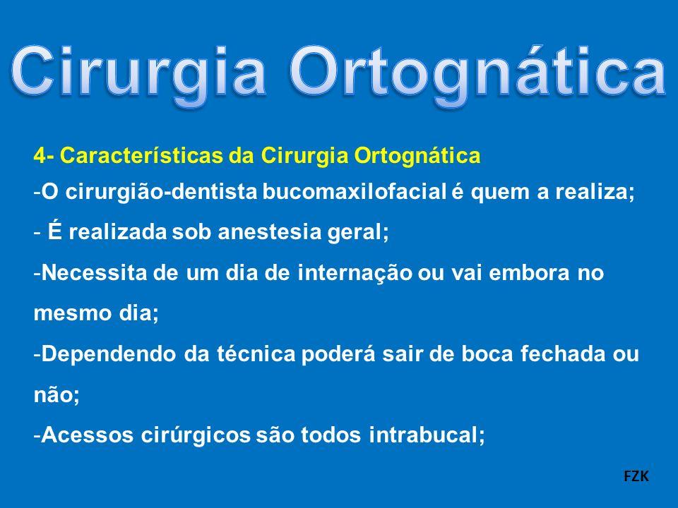 Cirurgia Ortognática 4- Características da Cirurgia Ortognática