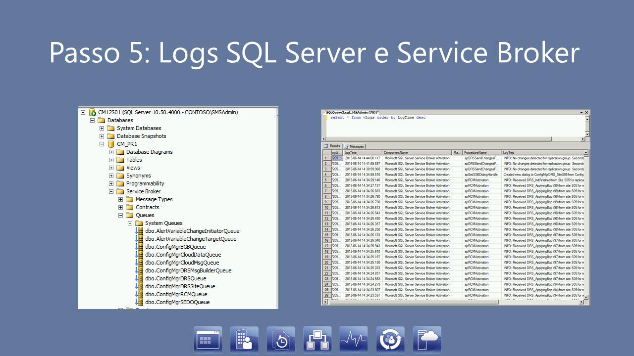 Passo 5: Logs SQL Server e Service Broker