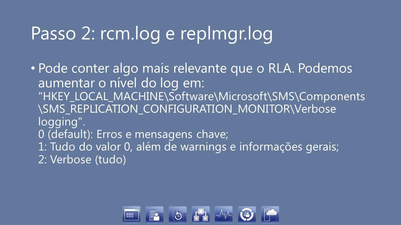 Passo 2: rcm.log e replmgr.log