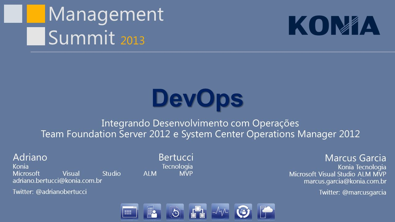 DevOps Integrando Desenvolvimento com Operações Team Foundation Server 2012 e System Center Operations Manager 2012.