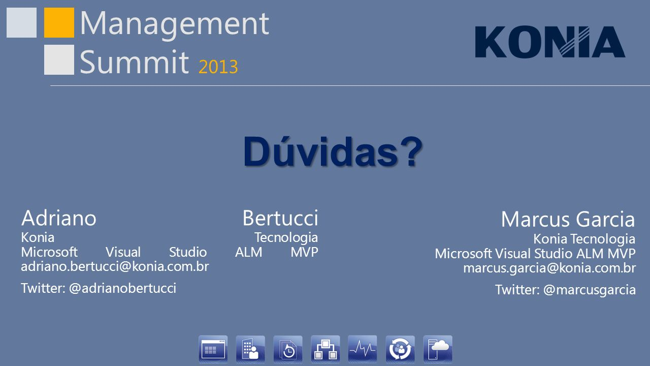Dúvidas Adriano Bertucci Konia Tecnologia Microsoft Visual Studio ALM MVP adriano.bertucci@konia.com.br.