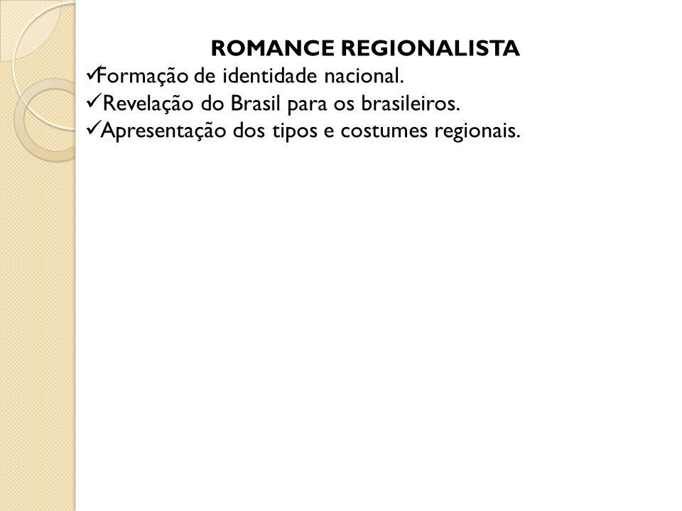 ROMANCE REGIONALISTA Formação de identidade nacional.