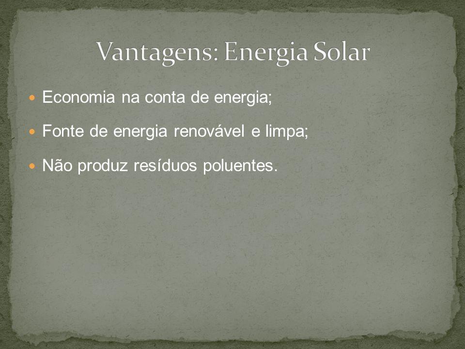 Vantagens: Energia Solar