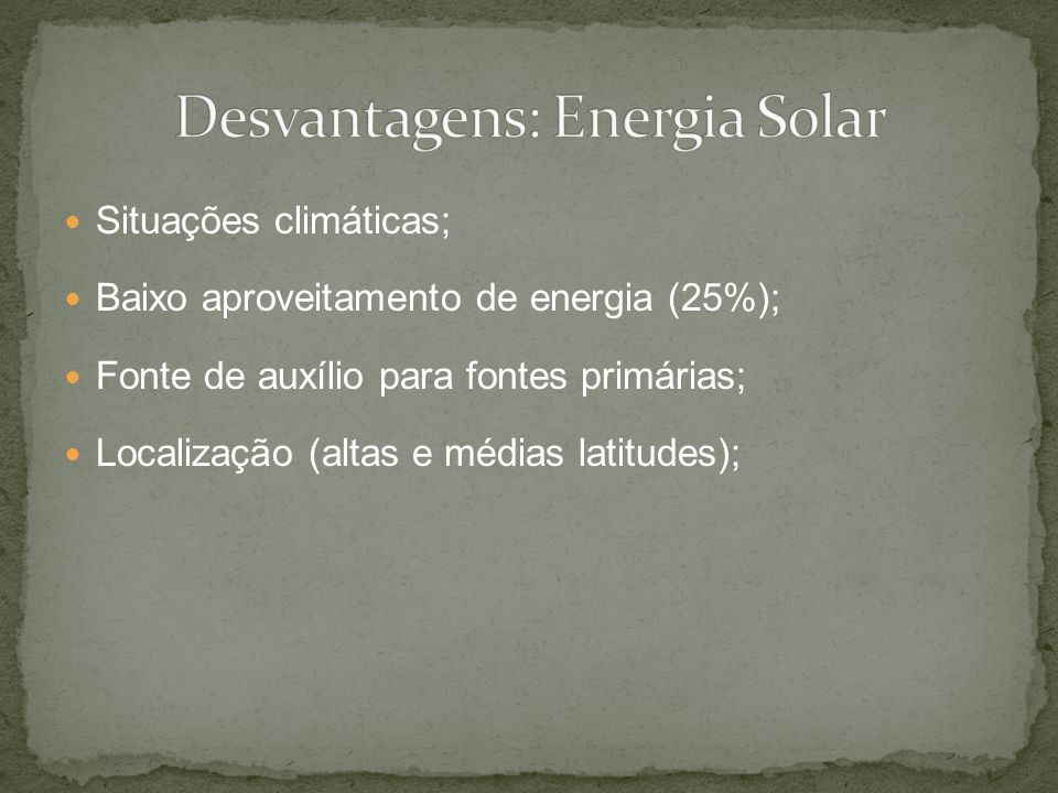 Desvantagens: Energia Solar
