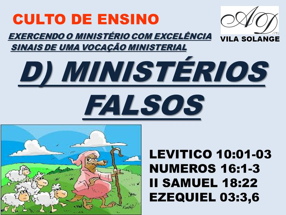 D) MINISTÉRIOS FALSOS CULTO DE ENSINO LEVITICO 10:01-03 NUMEROS 16:1-3
