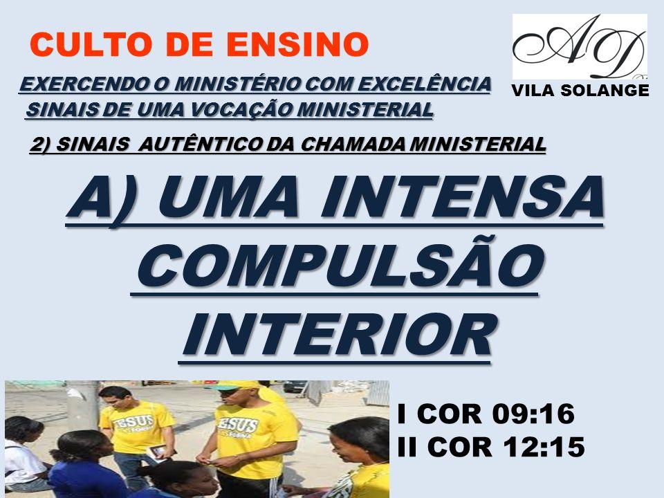 A) UMA INTENSA COMPULSÃO INTERIOR