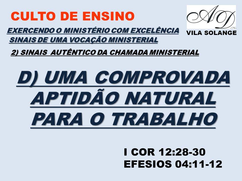 D) UMA COMPROVADA APTIDÃO NATURAL PARA O TRABALHO