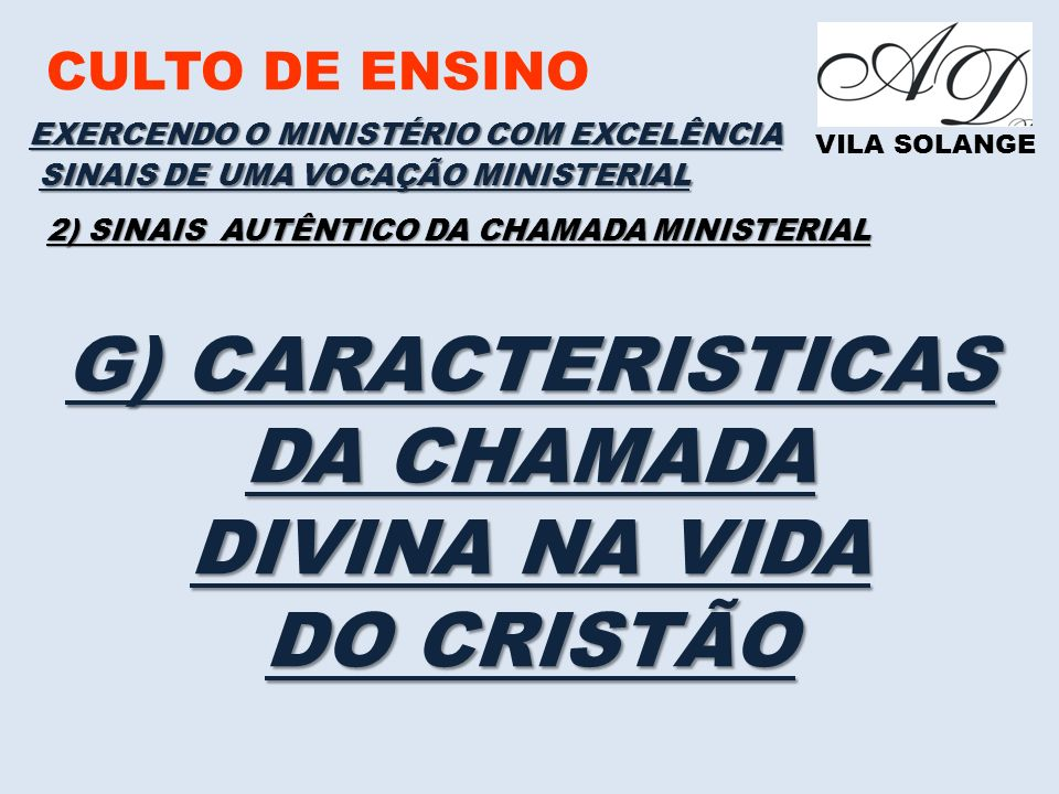 G) CARACTERISTICAS DA CHAMADA DIVINA NA VIDA DO CRISTÃO