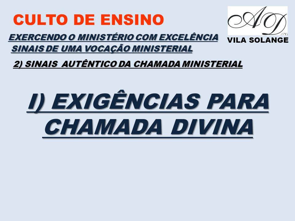 I) EXIGÊNCIAS PARA CHAMADA DIVINA
