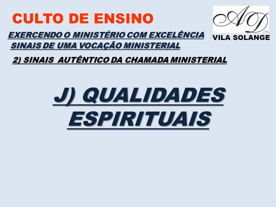 J) QUALIDADES ESPIRITUAIS