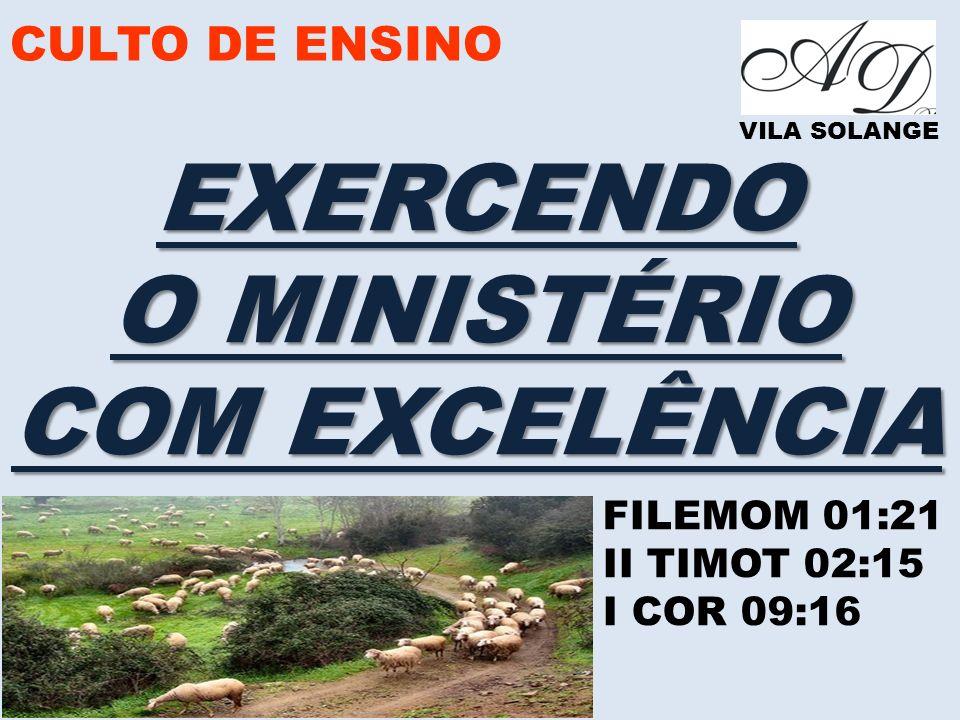 EXERCENDO O MINISTÉRIO COM EXCELÊNCIA