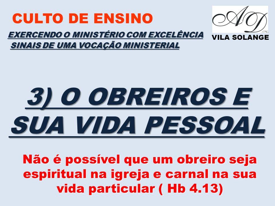 3) O OBREIROS E SUA VIDA PESSOAL