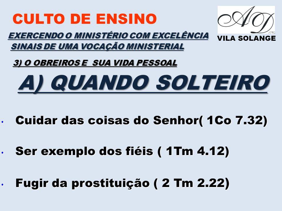 A) QUANDO SOLTEIRO CULTO DE ENSINO