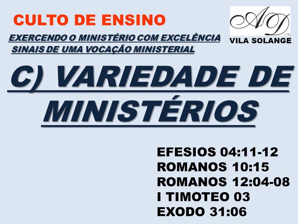 C) VARIEDADE DE MINISTÉRIOS