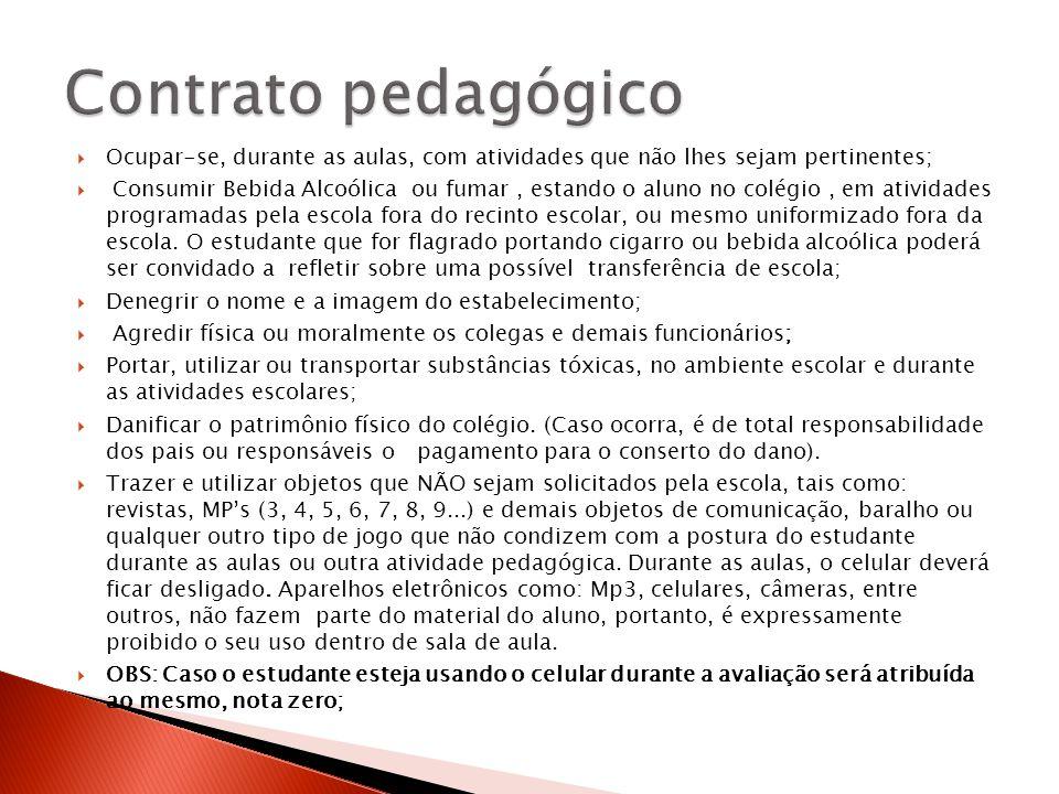 Contrato pedagógico Ocupar-se, durante as aulas, com atividades que não lhes sejam pertinentes;