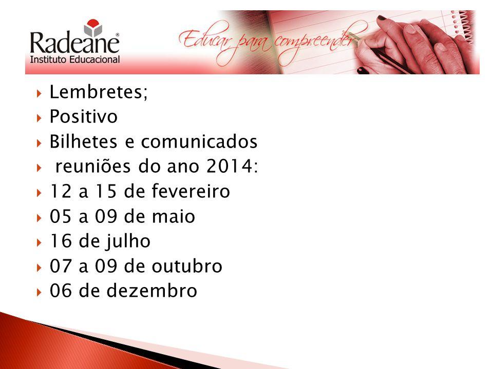 Lembretes; Positivo. Bilhetes e comunicados. reuniões do ano 2014: 12 a 15 de fevereiro. 05 a 09 de maio.