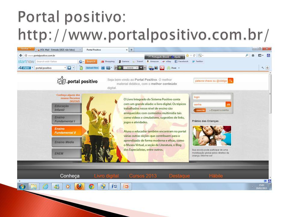 Portal positivo: http://www.portalpositivo.com.br/