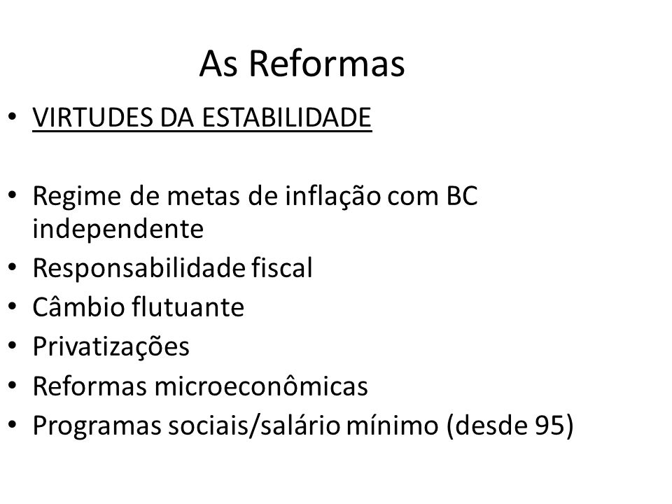 As Reformas VIRTUDES DA ESTABILIDADE