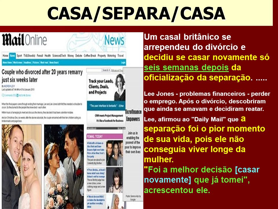 CASA/SEPARA/CASA Um casal britânico se arrependeu do divórcio e decidiu se casar novamente só.