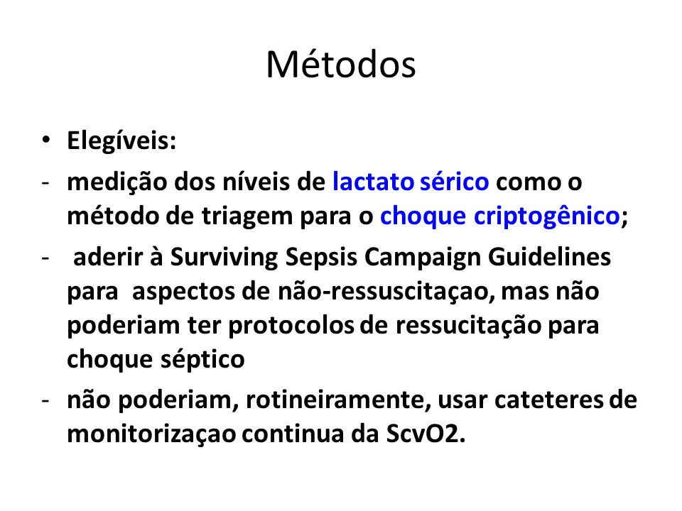 Métodos Elegíveis: medição dos níveis de lactato sérico como o método de triagem para o choque criptogênico;