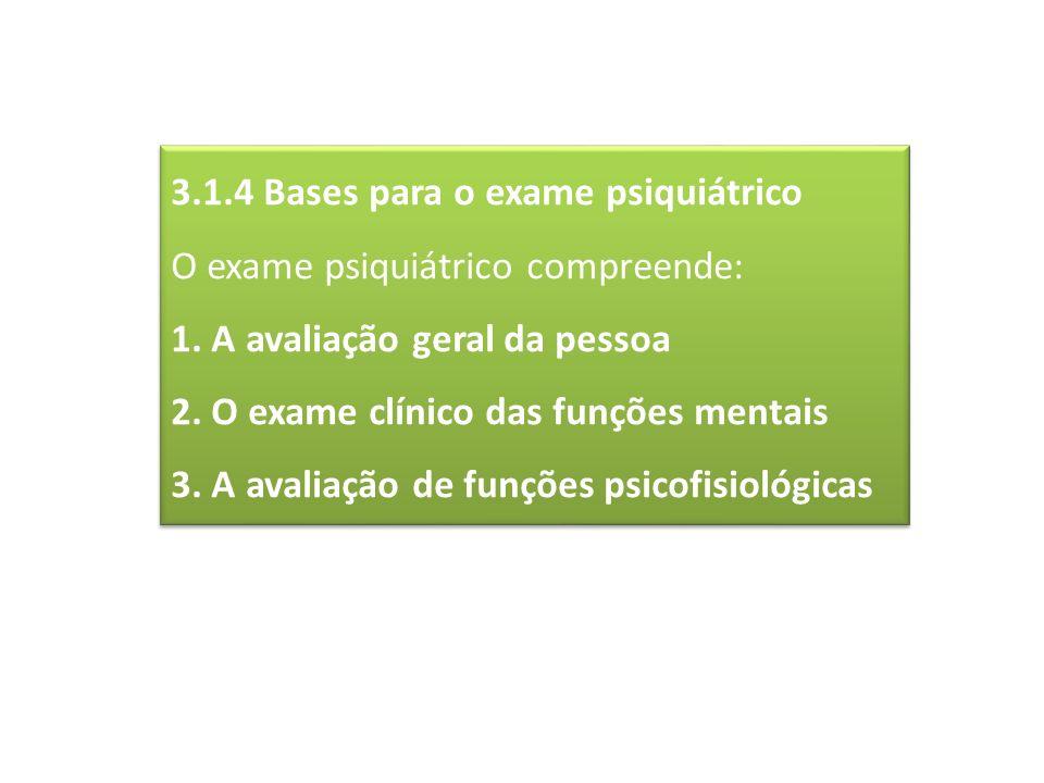 3.1.4 Bases para o exame psiquiátrico