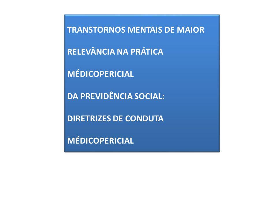 TRANSTORNOS MENTAIS DE MAIOR RELEVÂNCIA NA PRÁTICA MÉDICOPERICIAL